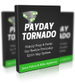 Payday Tornado Review: Newbie-Friendly Method = Easy $153.73 Per Day