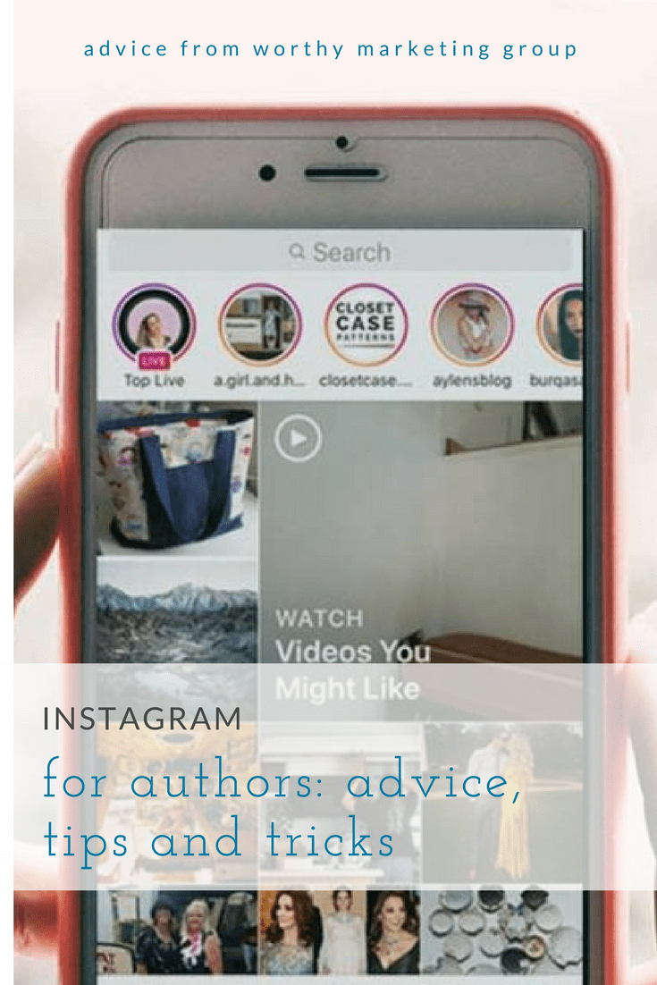 Instagram tips, tricks and timeline for authors | Worthy Marketing Group Blog