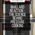 maillard Reaction with four images