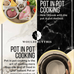 Pot in Pot cooking image with two pictures and a black and white and gold background