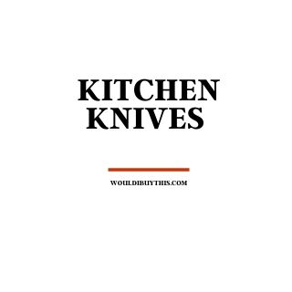Black Text Reading Kitchen Knives against a Black Background
