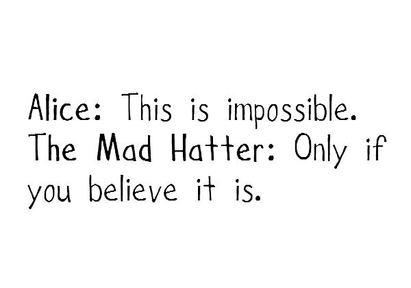 alice-alice-in-wonderland-impossible-mad-hatter-quote-heiVQJ-quote