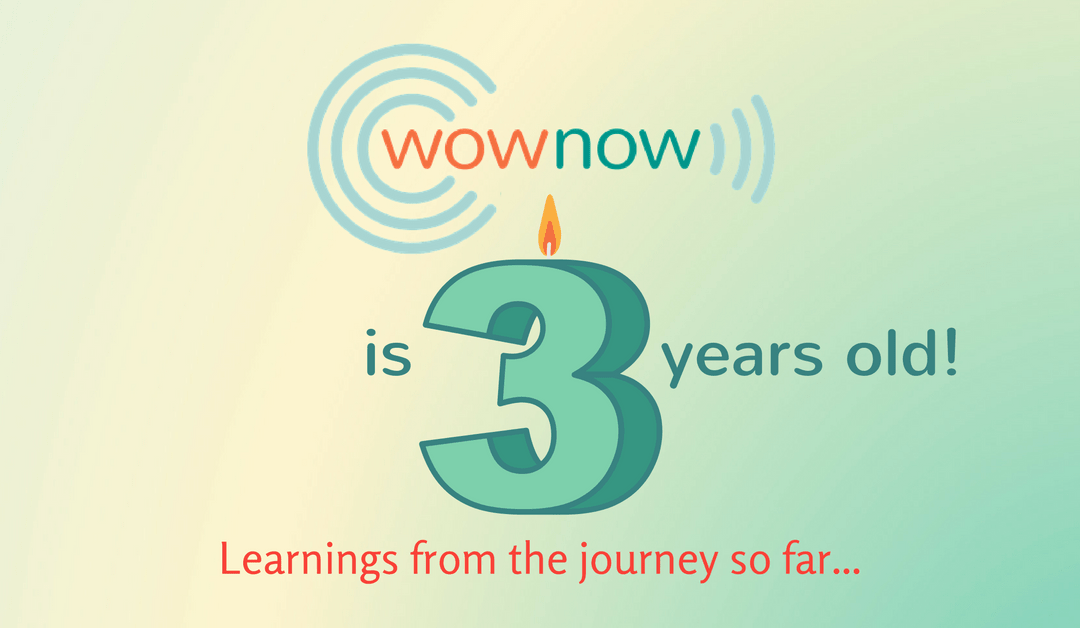 3 years of Wow Now: learning journey & connecting the dots looking back