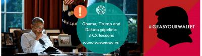 Obama, Trump & Dakota pipeline: 3 CX Lessons