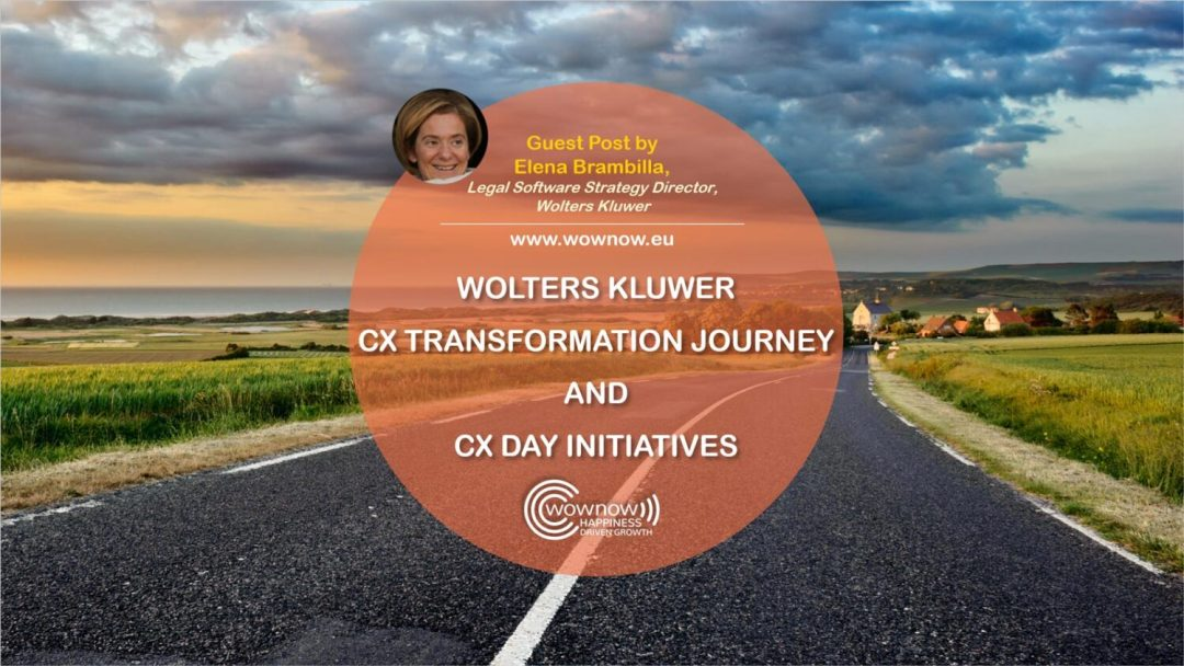 Wolters Kluwer CX Transformation journey and CX day role in developing customer centric culture