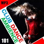 Club Dance Ambience Vol.101 (2017)