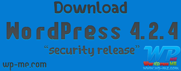 Download WordPress 4.2.4: WordPress Security Release