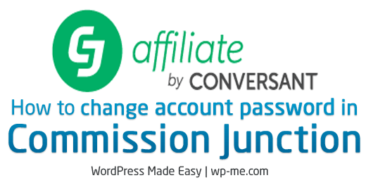How to Change CJ (Commission Junction) Affiliate Account Password?