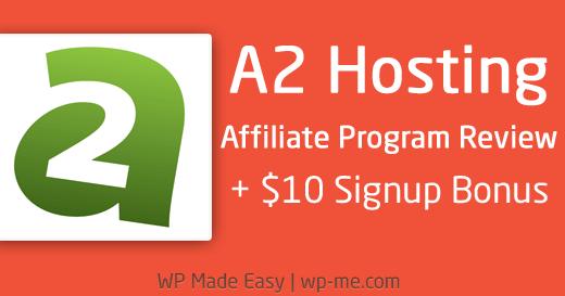 A2 Hosting Affiliate Program Review ($10 Signup Bonus)