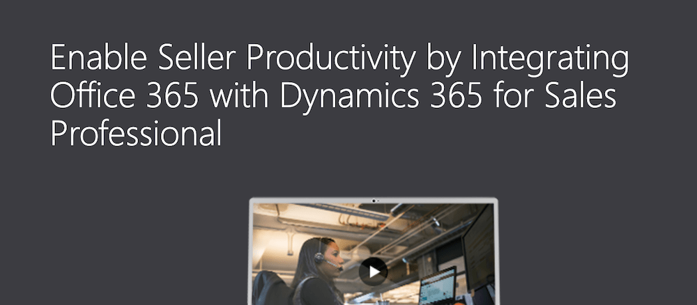 Enable Seller Productivity by Integrating Office 365 with Dynamics 365 Sales Professional