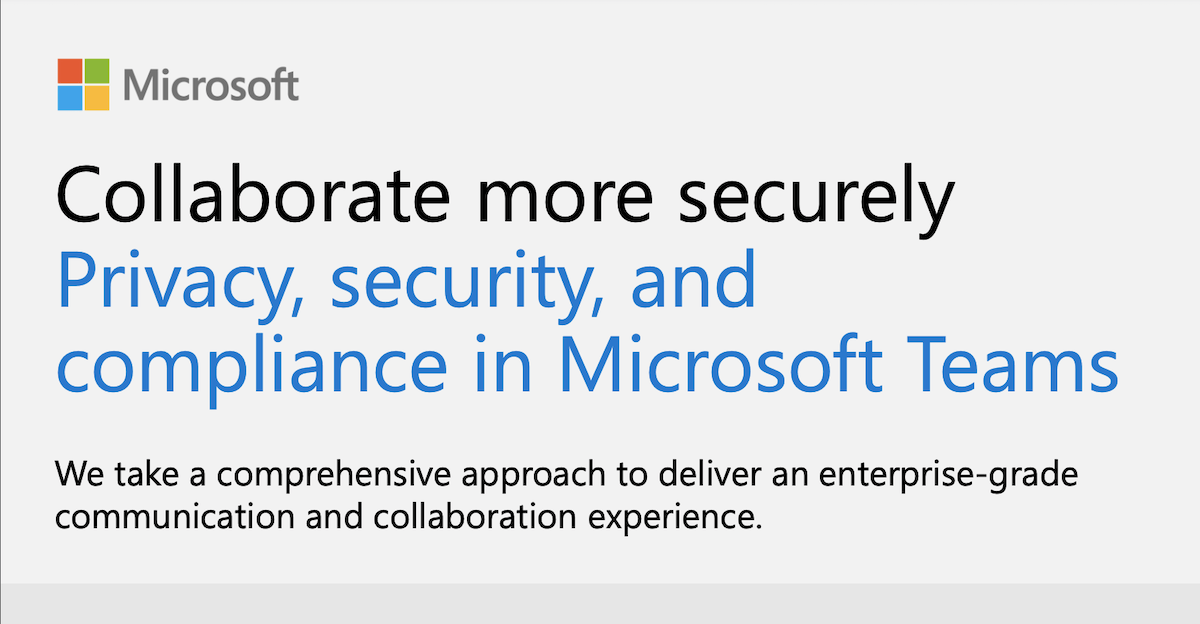 Collaborate more securely: Privacy, security, and compliance in Microsoft Teams
