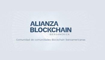 ¡FUROR EN LAS REDES! Nueva alianza Blockchain Iberoamérica