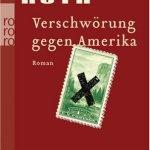 Philip Roth: Verschwörung gegen Amerika (2005)