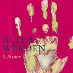 Silvia Bovenschen: Älter werden (2006)