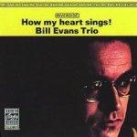 Bill Evans Trio: How My Heart Sings! (1962)