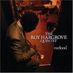 Roy Hargrove: Earfood (2008)