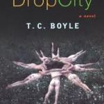 T.C. Boyle: Drop City (2003)