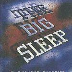 Raymond Chandler: The Big Sleep (1939)