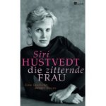 Siri Hustvedt: Die zitternde Frau (2009)