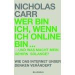 Nicholas Carr: Wer bin ich, wenn ich online bin … (2009)