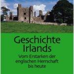 Thomas Noetzel: Geschichte Irlands. Vom Erstarken der englischen Herrschaft bis heute. (2003)