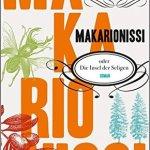 Vea Kaiser: Makarionissi oder Die Insel der Seligen (2015)