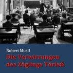 Robert Musil: Die Verwirrungen des Zöglings Törleß (1906 / 2013)
