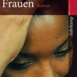 Marie NDiaye: Drei starke Frauen (2009 / 2011)