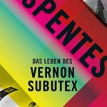 Virginie Despentes: Das Leben des Vernon Subutex (Vernon Subutex #1)  (2017 / orig. 2015)