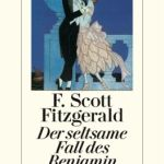 F. Scott Fitzgerald: Der seltsame Fall des Benjamin Button (1922 / 2009)