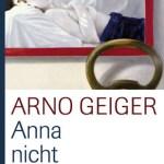 Arno Geiger: Anna nicht vergessen (2007)