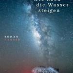 Anja Kampmann: Wie hoch die Wasser steigen (2018)