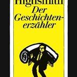 Patricia Highsmith: Der Geschichtenerzähler (1971 / 2008)