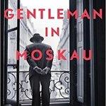 Amor Towles: Ein Gentleman in Moskau (2016 / 2017)