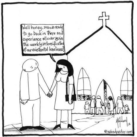 https://i2.wp.com/wp.production.patheos.com/blogs/nakedpastor/files/2013/10/church-loneliness.jpg?resize=466%2C466