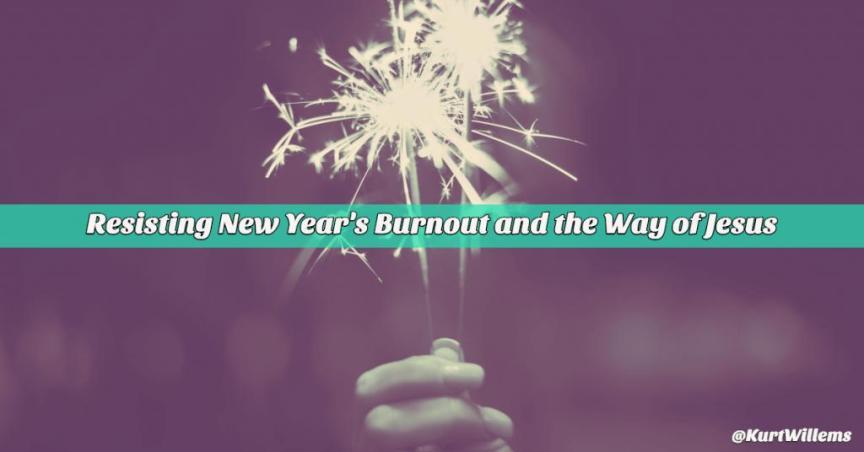 burnout jesus new year