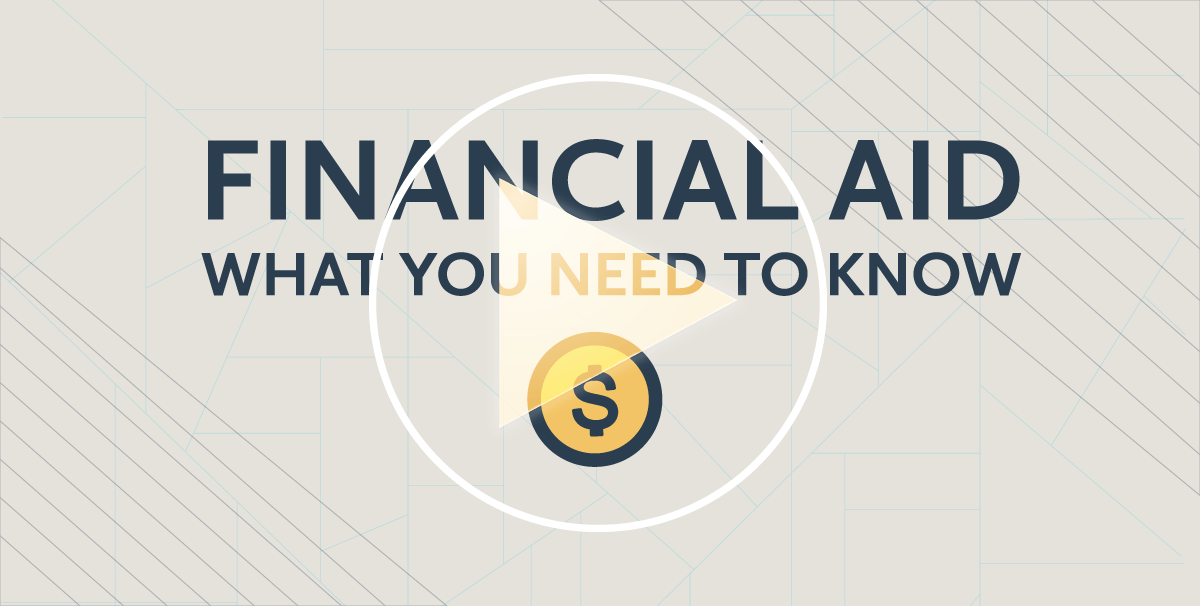 Watch: Financial Aid - What You Need to Know