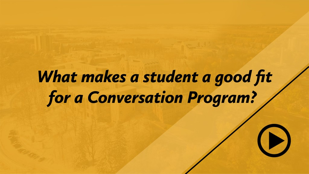 What makes a student a good fit for a Conversation Pogram?