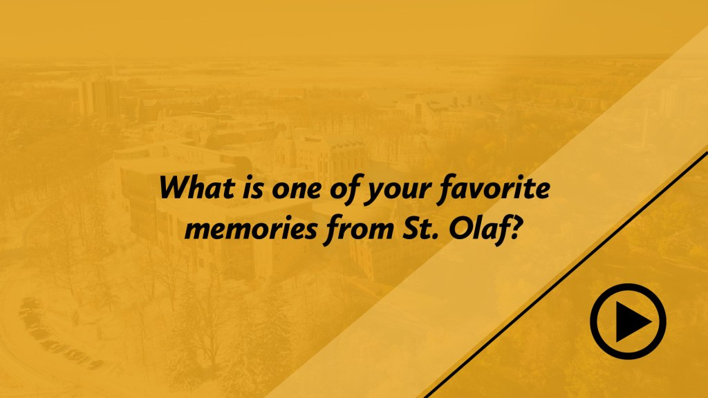 What is one of your favorite memories from St. Olaf?