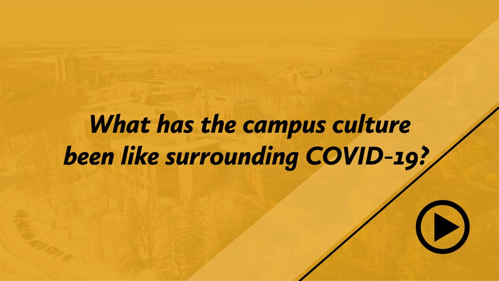 What has the campus culture been like surrounding COVID-19?