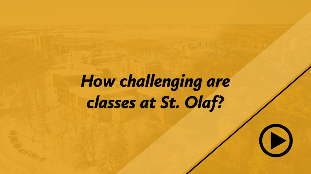 How challenging are classes at St. Olaf?