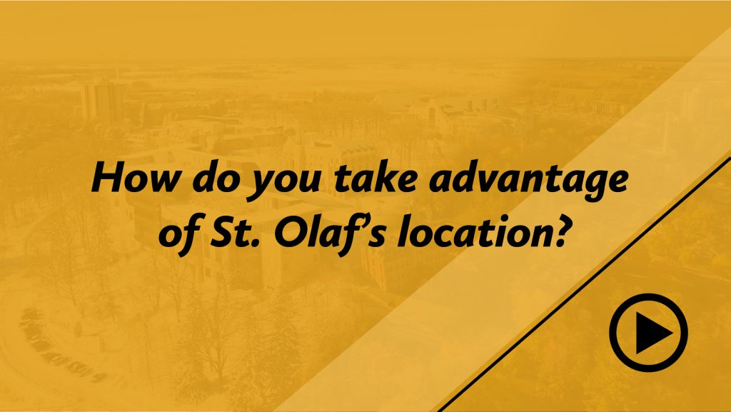 How do you take advantage of St. Olaf's location?