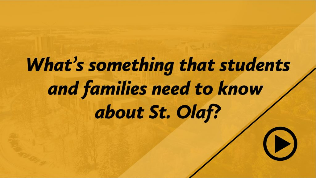 What's something that students and families need to know about St. Olaf?