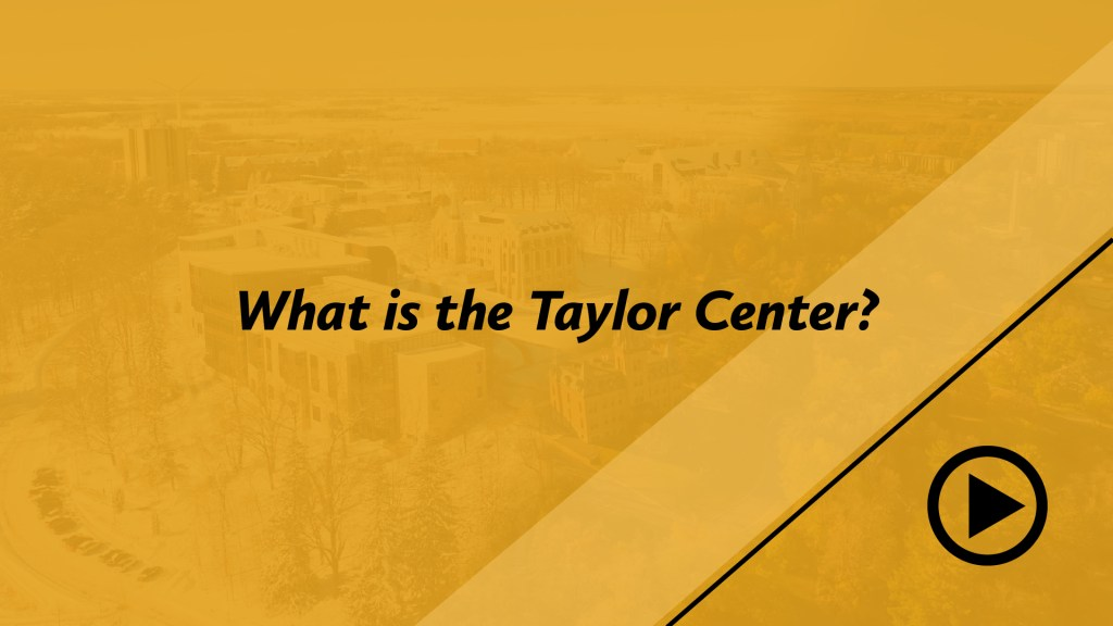 What is the Taylor Center?