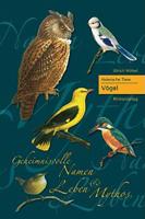 Cover des Buches 'Heimische Tiere - Vögel: Geheimnisvolle Namen, Leben & Mythos '