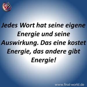 Jedes Wort hat seine eigene Energie