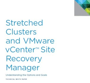 White Paper: Stretched Cluster and VMware vCenter Site Recovery Manager