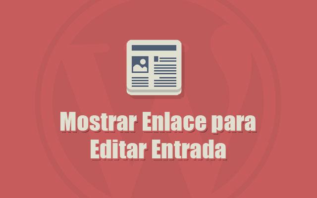 Mostrar Enlace para Editar Entrada en WordPress