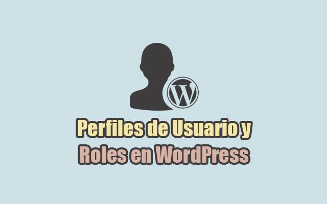 Perfiles de Usuario y Roles de WordPress