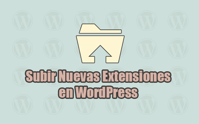 Subir Nuevos Tipos de Archivos en Medios de WordPress